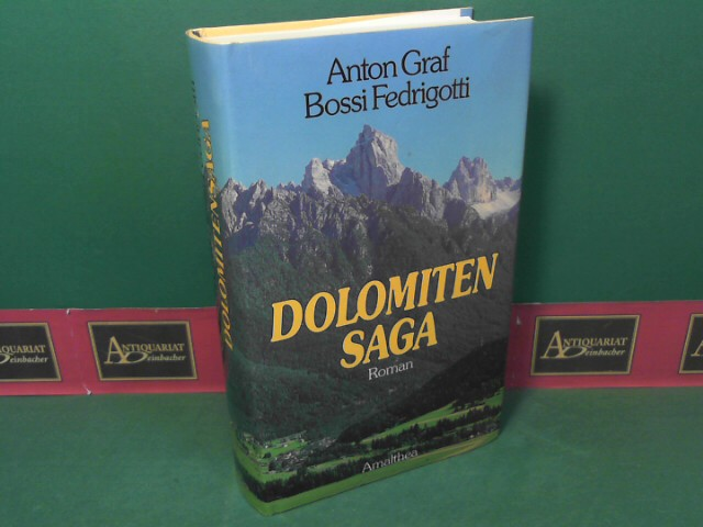 Dolomitensaga - Roman. 1.Auflage,