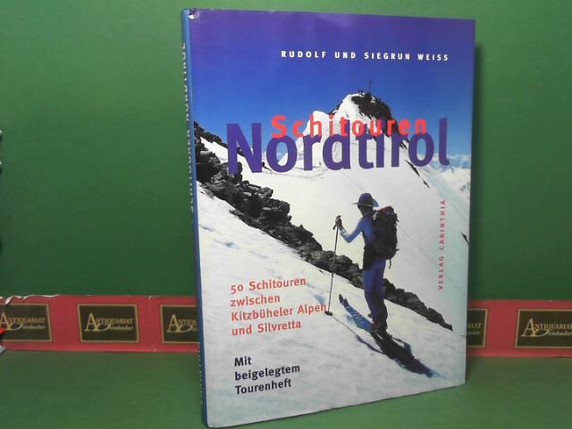 Schitouren Nordtirol. 50 Schitouren zwischen Kitzbüheler Alpen und Silvretta. 1.Auflage,