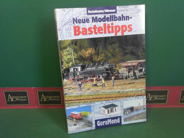 Rockelmann, Ulrich und Lubosch Wimmer: Neue Modellbahn-Basteltipps. 1.Auflage,
