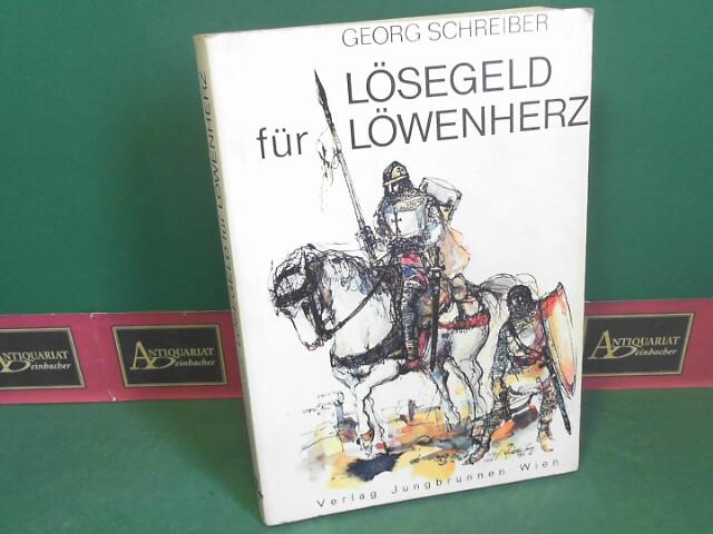 Schreiber, Georg: Lösegeld für Löwenherz - Historischer Roman. 1. Aufl.