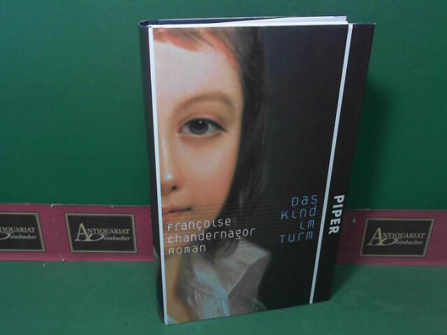 Das Kind im Turm - Roman. 1.Auflage,