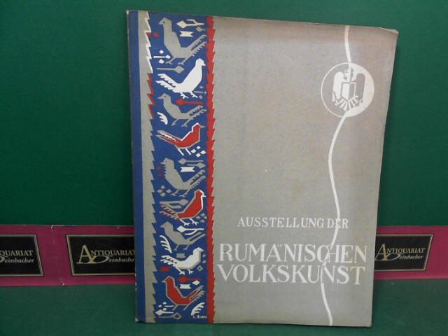 Ausstellung der rumänischen Volkskunst. (= Katalog zhur Ausstellung). 1.Auflage,
