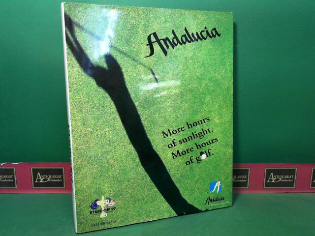 Camacho, Jose Maria, Azucena Cervantes and Thomas MacFarlane: Andalucia - More hours of sunlight, more hours of Golf. 1.Auflage,