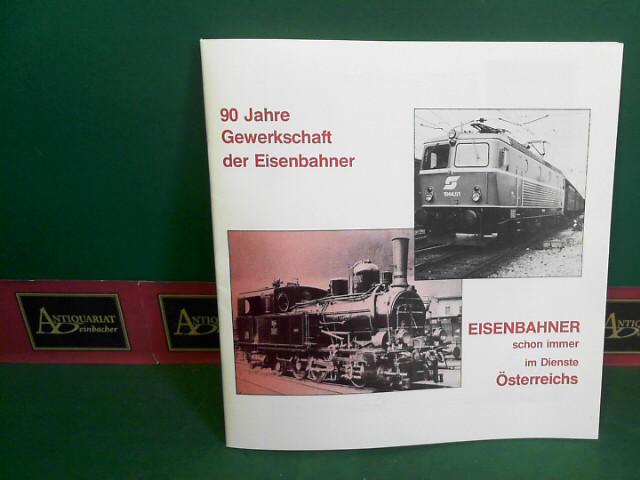 90 Jahre Gewerkschaft der Eisenbahner - Eisenbahner schon immer im Dienste Österreichs. 1.Auflage,
