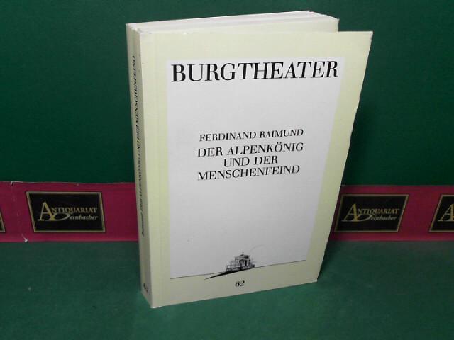 Der Alpenkönig und der Menschenfreund - Romantisch-komisches Original-Zauberspiel in zwei Aufzügen. (= Theaterprogramm Burgtheater 1990, Programmbuch Nr.62). 1. Aufl.