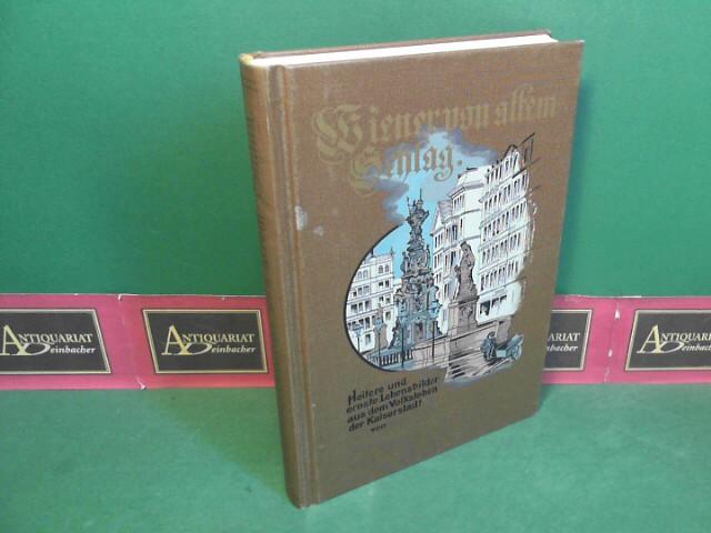 Chiavacci, Vincenz: Wiener von altem Schlag - Heitere und ernste Bilder aus dem Volksleben der Kaiserstadt. Reprint der Ausgabe 1895
