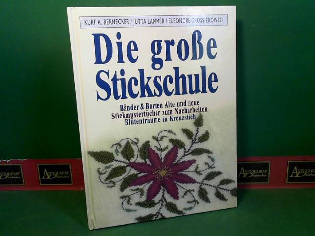Die große Stickschule - Bänder und Borten. Alte und neue Stickmustertücher zum Nacharbeiten - Blütenträume in Kreuzstich.
