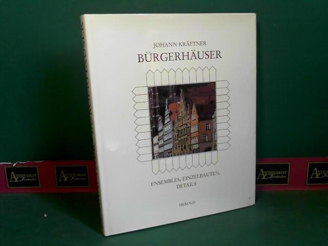 Bürgerhäuser - Ensembles, Einzelbauten und Details in Österreich und den angrenzenden Gebieten seiner Nachbarländer. 1.Auflage,