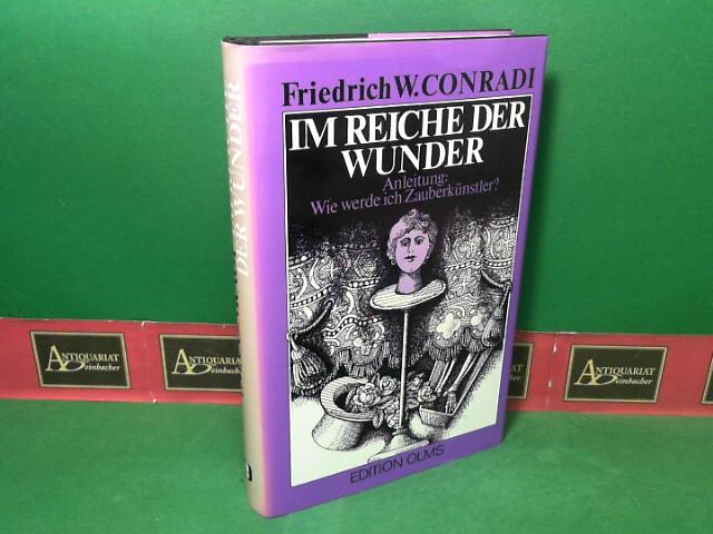 Im Reiche der Wunder. Anleitung: Wie werde ich Zauberkünstler. Eine Populäre Darstellung. (= Bibliotheca Magica, Band 10). Nachdruck der Ausgabe Berlin 1905,