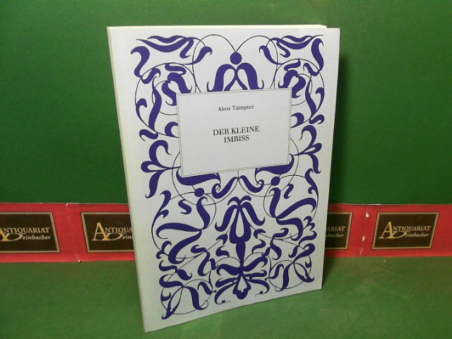 Tampier, Alois: Der kleine Imbiss. 1.Auflage,