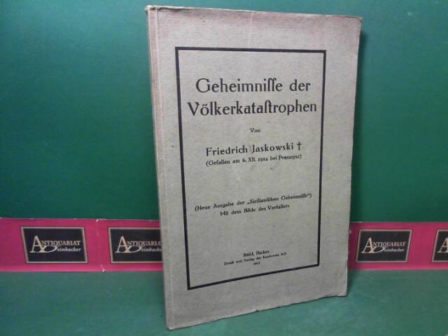"""Geheimnisse der Völkerkatastrophen. (Neue Ausgabe der """"Sicilianischen Geheimnisse""""). Mit dem Bilde des Verfassers. 1.Auflage,"""