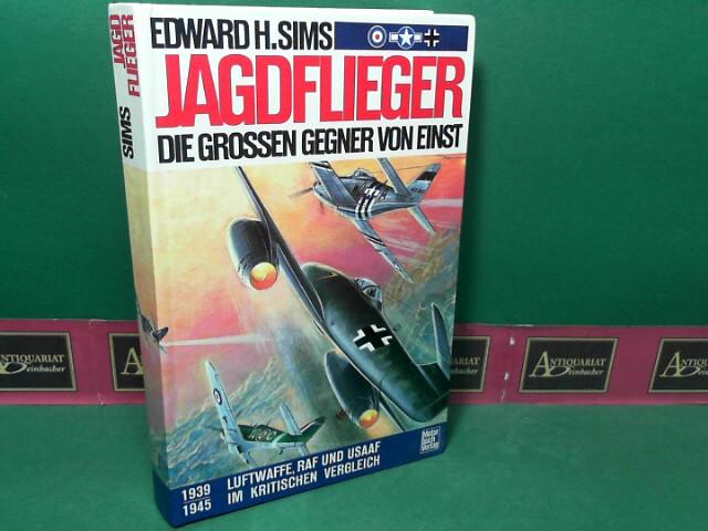 Sims Edward: Jagdflieger - Die großen Gegner von einst 1939-1945 - Luftwaffe, RAF und USAAF im kritischen Vergleich. 13.Auflage,