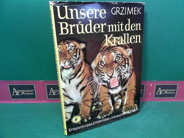 Grzimek, Bernhard: Unsere Brüder mit den Krallen - Erkenntnisse, Erlebnisse und Versuche mit Tieren. 1.Auflage,