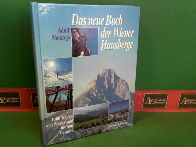 Die Wiener Hausberge. - 1000 Touren vom Wienerwald bis zum Gesäuse. 1.Auflage,
