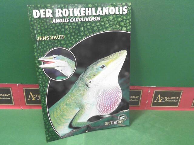 Rauh, Jens: Der Rotkehlanolis - Anolis carolinensis. (= Art für Art). 1.Auflage,