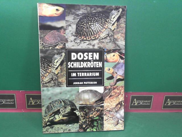 Patterson, Jordan: Dosenschildkröten im Terrarium. 1.Auflage,