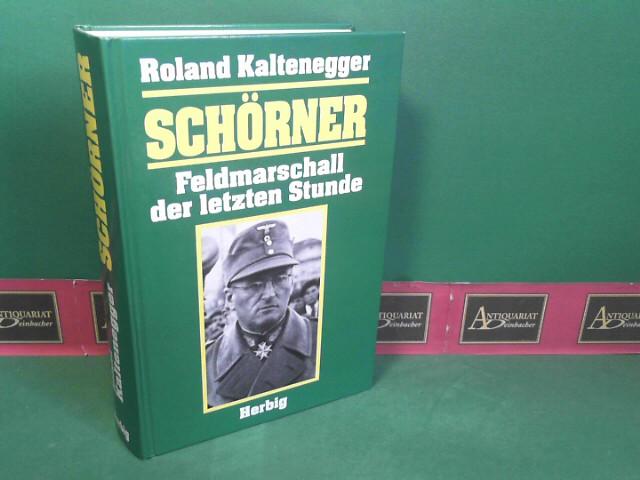 Schörner - Feldmarschall der letzten Stunde. Biographie.