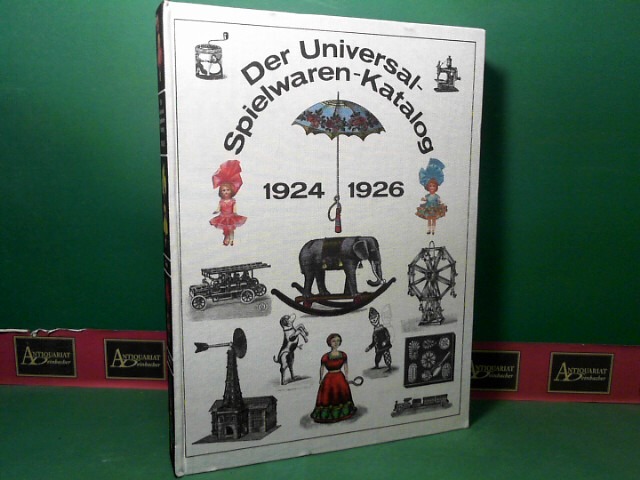 Bachmann, Manfred: Der Universal-Spielwaren-Katalog 1924 mit Neuheiten-Nachtrag 1926. Faksimile des Exemplars des Spielzeugmuseums Sonneberg,