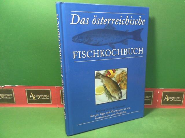 Das österreichische Fischkochbuch Rezepte, Tipps und Wissenswertes zu den heimischen See- und Flußfischen.