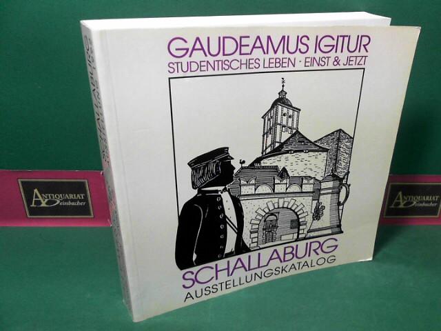 Gaudeamus igitur - Studentisches Leben einst und jetzt. (= Katalog zur Ausstellung auf der Schallaburg 1992, 28. Mai bis 18. Oktober. Katalog des Niederösterreichischen Landesmuseums ; N.F., Nr. 296). 1. Aufl.