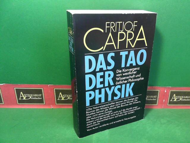 Das Tao der Physik - Die Konvergenz von westlicher Wissenschaft und östlicher Philosophie.