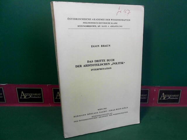 Braun, Egon: Das dritte Buch der Aristotelischen Politik. Interpretation. (= Österreichischen Akademie der Wissenschaften in Wien, Philosophisch-Historische Klasse, Sitzungsberichte, 247.Band, 4.Abhandlung). 1.Auflage,