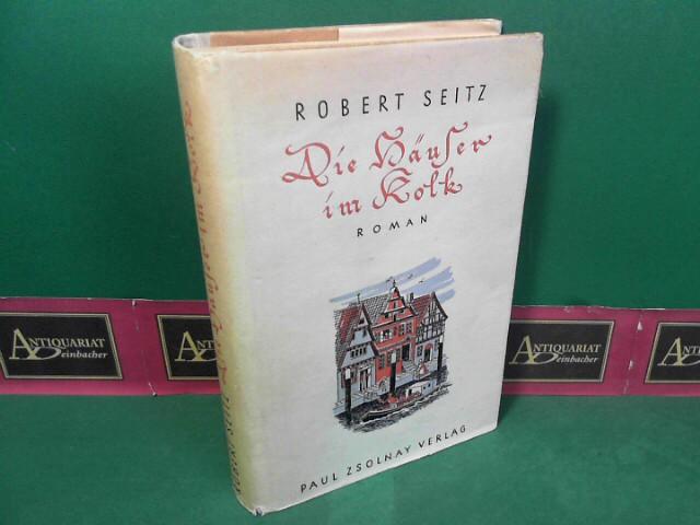 Seitz, Robert: Die Häuser im Kolk - Roman.