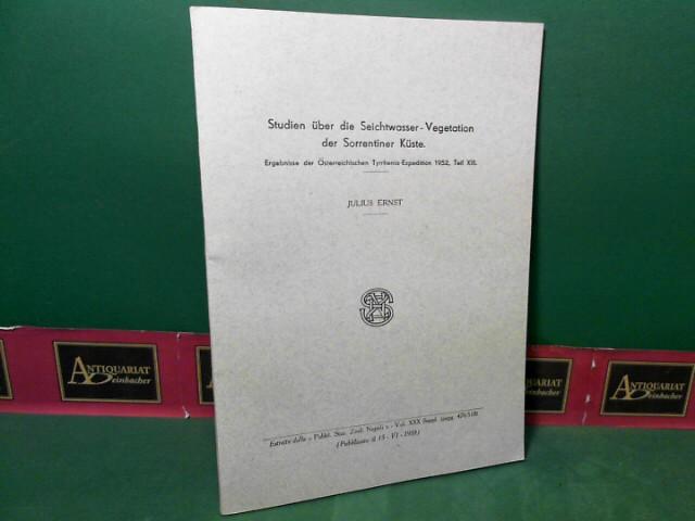 Ernst, Julius: Studien über die Seichtwasser-Vegetation der Sorrentiner Küste. Ergebnisse der österreichischen Tyrrhenia-Expedition 1952, Teil XIII. (= Sonderabdruck). 1959