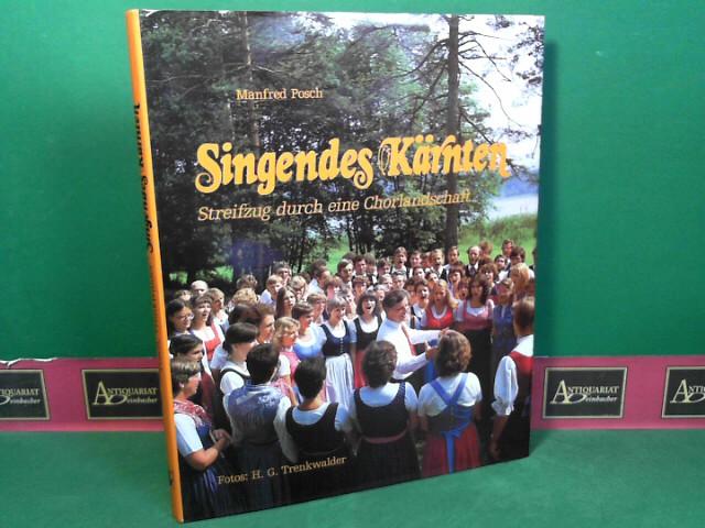 Singendes Kärnten - Streifzug durch eine Chorlandschaft. 1.Auflage,