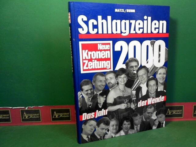 Schlagzeilen 2000 - Neue Kronen Zeitung. 1. Aufl.