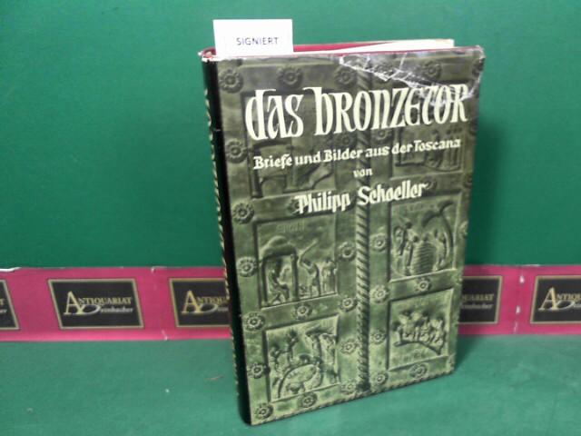 Schoeller, Philipp: Das Bronzetor - Briefe und Bilder aus der Toscana. 1.Auflage,