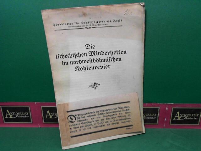 Die tschechischen Minderheiten im nordwestböhmischen Kohlenrevier.  (= Flugblätter für Deutschösterreichs Recht, Nr.16). 1.Auflage,