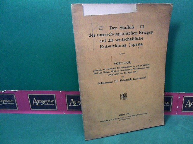 Karminski, Friedrich: Der Einfluss des Russisch-Japanischen Krieges auf die wirtschaftliche Entwicklung Japans. Vortrag, gehalten ... 1.Auflage,