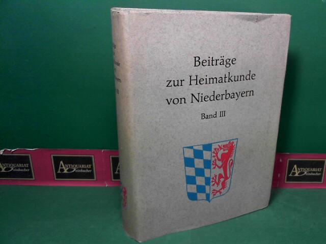 Beiträge zur Heimatkunde von Niederbayern -. Band III. 1.Auflage,
