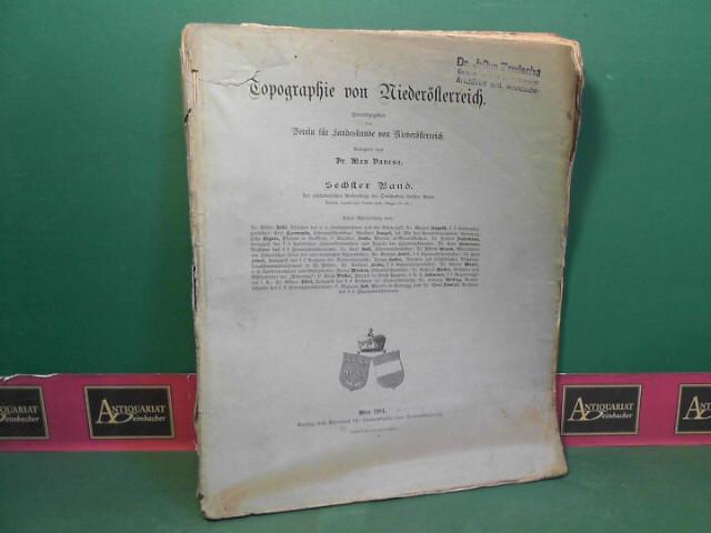 Topographie von Niederösterreich - 6.Band: Der alphabetischen Reihenfolge der Ortschaften 5.Band: 3.-5.Heft: Margarethen am Moos - Mautern. 1. Aufl.