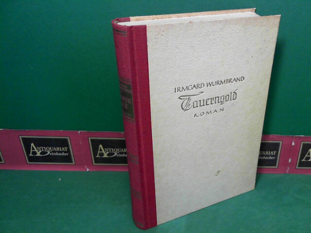 Tauerngold - Roman. 1. Aufl.