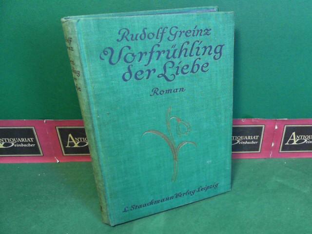 Greinz, Rudolf: Vorfrühling der Liebe - Roman. 21.-25.tausend