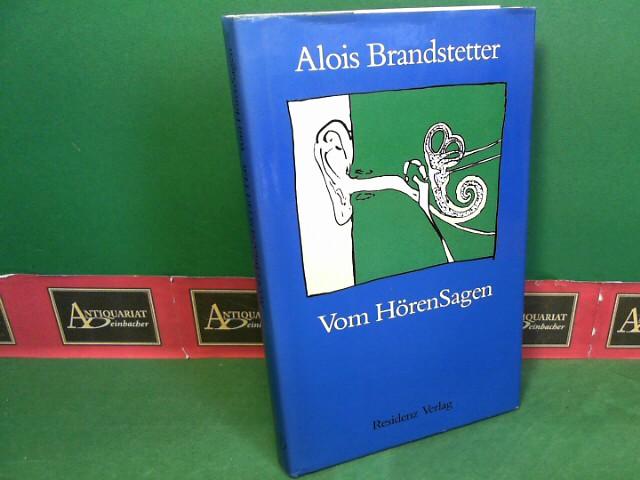 Brandstetter, Alois: Vom Hörensagen - Eine poetische Akustik. 1. Aufl.