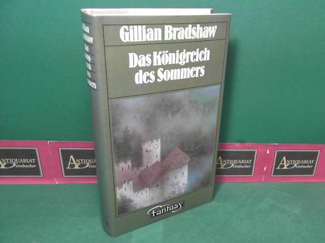 Bradshaw, Gillian: Das Königreich des Sommers - Roman.