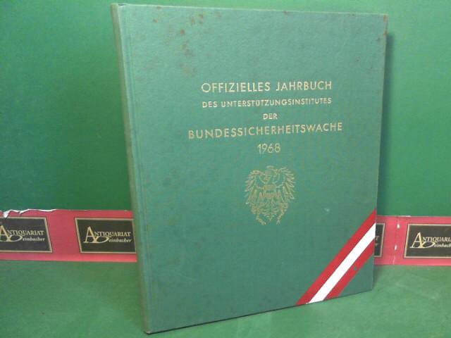 Doppelhofer, Franz: Offizielles Jahrbuch des Unterstützungsinstitutes der Bundessicherheitswache 1968. 1.Auflage,