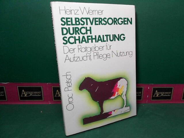 Werner, Heinz: Selbstversorgen durch Schafhaltung - Der Ratgeber für Aufzucht, Pflege und Nutzung. 1.Auflage,