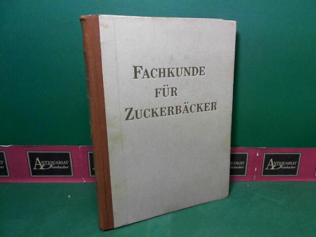 Fachkunde für Zuckerbäcker. (= Schriftenreihe des Wirtschaftsförderungsinstitues der Kammer der gewerblichen Wirtschaft). 2.Auflage,