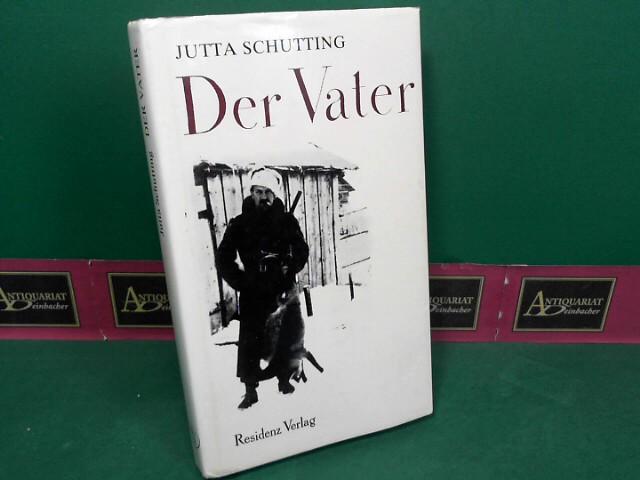 Schutting, Jutta: Der Vater - Erzählung. 1.Auflage,