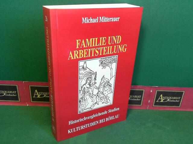 Familie und Arbeitsteilung. Historischvergleichende Studien. (= Kulturstudien. Bibliothek der Kulturgeschichte, Band 26).) 1.Auflage,