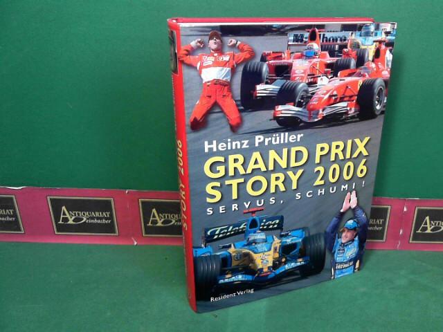 Grand Prix Story 2006 - Servus, Schumi ! 1. Aufl.