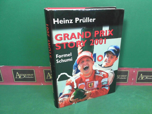 Grand Prix Story 2001 - Formel Schumi. 1. Aufl.
