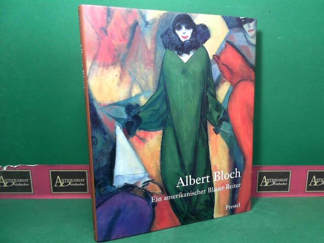 Albert Bloch - Ein amerikanischer Blauer Reiter. 1.Auflage,
