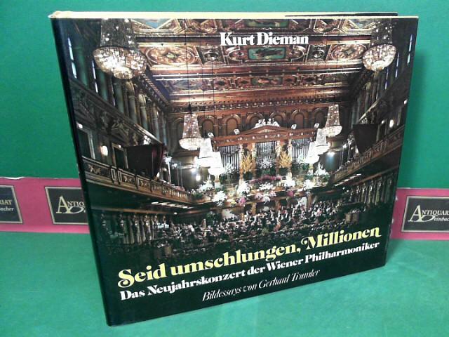 Seid umschlungen, Millionen - Die Neujahrskonzerte der Wiener Philharmoniker. 1.Auflage,