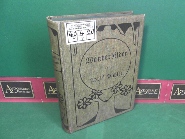 Pichler, Adolf: Wanderbilder - Aus dem Nachlass. (= Gesammelte Werke, Band IX). 1.Auflage,