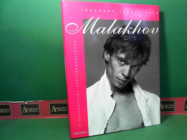 Malakhov - Biographische Tanzimpressionen. 1.Auflage,